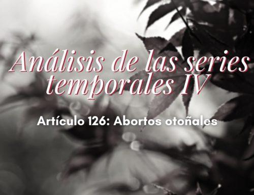 Análisis de series temporales IV:  abortos otoñales